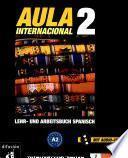 Aula : Kompaktkurs Spanisch. 2, A2 : Lehr- und Arbeitsbuch