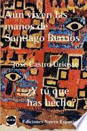 Aún viven las manos de Santiago Berríos