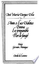 Aura o las violetas ; Emma ; Lo irreparable ; Flor de fango