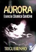 AURORA. Esencia Cósmica Curativa
