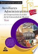 Auxiliares Administrativos de Corporaciones Locales de la Comunidad de Madrid. Test.e-book.