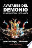 Avatares del Demonio en Mesoamrica y los Andes/ Avatars of the Devil in Mesoamerica and the Andes