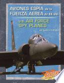 Aviones Espia de La Fuerza Aerea de Ee.Uu./U.S. Air Force Spy Planes