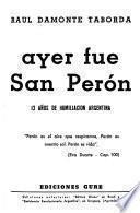 Ayer fué san Perón, 12 años de humiliación argentina