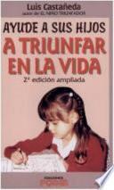 Ayude a sus hijos a triunfar en la vida / Help your children succeed in life