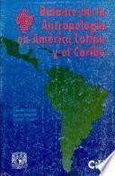 Balance de la antropología en América Latina y el Caribe