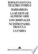 Barbarroja ; La muerte de Alfredo Gris ; Los criminales ; Nuestro padre, Drácula ; La farra