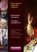 Bartolomé Carranza. Estudios Completos I
