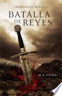 Batalla de reyes (Profecía de Merlín 1)