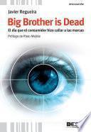 Big Brother is Dead. El día que el consumidor hizo callar a las marcas