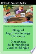 Bilingual Legal Terminology Dictionary: Diccionario de Terminología Jurídica Bilingüe