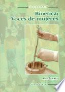 Bioética: Voces de mujeres
