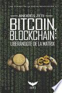 Bitcoin y Blockchain: LiberÁndote de la Matrix