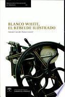 Blanco White, el rebelde ilustrado