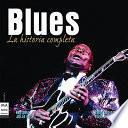 Blues. La historia completa