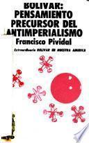 Bolívar, pensamiento precursor del antimperialismo