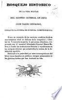 Bosquejo historico de la vida militar del ilustre general en jefe J. T. Monagas, durante la guerra de nuestra independencia, etc. [Subscribed, J. M. Oliváres.]