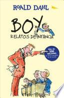 Boy. Relatos de Infancia (Boy. Tales Os Childhood)