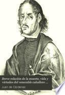 Breve relación de la muerte, vida y virtudes del venerable caballero D. Miguel Mañara Vicentelo de Leca...