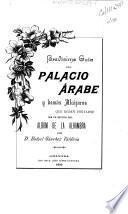 Brevisima guía del palacio árabe y demás alcázares que deben visitarse