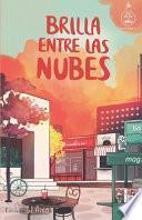 Brilla Entre Las Nubes (Serie Ideas en la Casa Del árbol. Volumen 6)