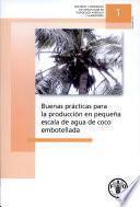 Buenas Prácticas Para la Producción en Pequeña Escala de Agua de Coco Embotellada