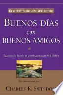 Buenos D-As Con Buenos Amigos: Grandes Vidas de La Palabra de Dios