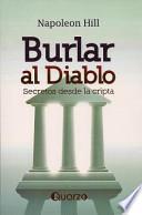 Burlar al Diablo: Secretos Desde la Cripta = Outwitting the Devil