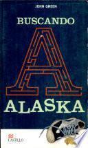 Buscando A Alaska / Looking for Alaska