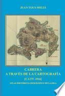 Cabrera a través de la cartografía [c.1275 - 1916]