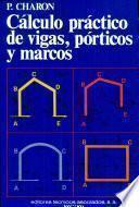 Cálculo práctico de vigas, pórticos y Marcos