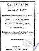 Calendario del año de 1823 ... para las Islas Baleares ... dispuesto por el Observatorio de Madrid ...
