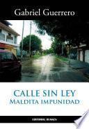 Calle sin Ley. Maldita Impunidad