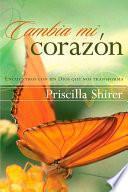 Cambia mi Corazon/ Change my Heart