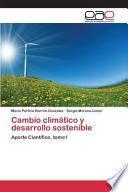 Cambio Climatico Y Desarrollo Sostenible