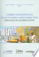 Cambios sociespaciales en las ciudades latinoamericanas: ¿procesos de gentrificación?