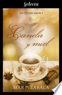 Canela y miel (Un té con amor 3)