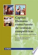 Capital humano como fuente de ventajas competitivas / Human Capital as a Source of Competitive Advantage