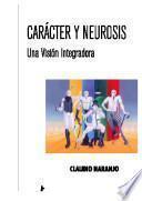 Carácter y neurosis. Una Visión Integradora.