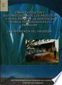 Caracterización y sistematización de los procesos y resultados de la asistencia técnica tercerizada en el Paraguay. La experiencia del PRODESAL