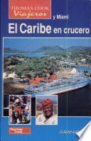 Caribe en crucero incluido Miami, El