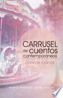 Carrusel De Cuentos Contemporáneos (Segunda Edición)