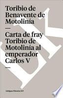 Carta de Fray Toribio de Motolinia Al Emperador Carlos V