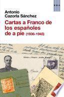 Cartas a franco de los españoles a pie (1936-1945)