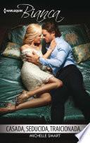 Casada, seducida, traicionada...