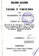 Casos raros de vicios y virtudes para escarmiento de pecadores y ejemplo de virtuosos