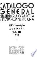 Catálogo general de la librería española e hispanoamericana: H-M