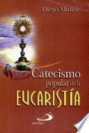 CATECISMO POPULAR DE LA EUCARISTÍA