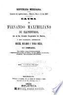 Causa de Fernando Maximiliano de Hapsburgo que se ha titulado Emperador de México y sus llamados generales Miguel Miramón y Tomás Mejía
