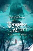 Cazadores de brujas (Dragones de Éter 1)